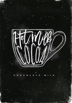 Taza de leche con chocolate letras leche caliente, cacao en estilo gráfico vintage dibujo con tiza sobre fondo de pizarra