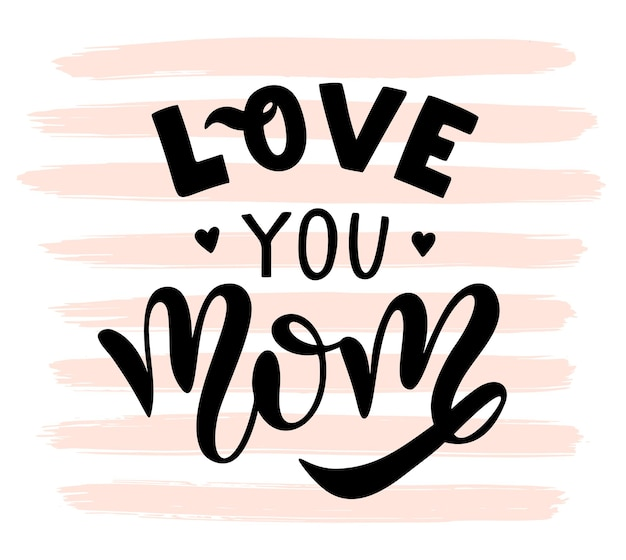 Te amo tarjeta de mamá. diseño de letras dibujadas a mano. fondo tipográfico feliz día de la madre. ilustración de vectores aislado sobre fondo blanco y textura de trazo de pincel rosa pastel. caligrafía moderna