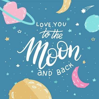 Te quiero hasta la luna y más allá. impresionante tarjeta romántica con planetas encantadores, luna y estrellas, tipografía dibujada a mano