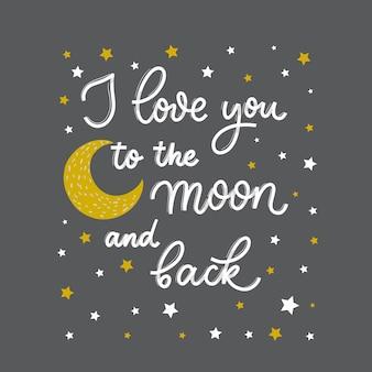 Te quiero hasta la luna y más allá. tarjeta con caligrafía. dibujado a mano letras modernas.