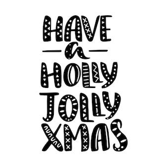 Tener una cita de navidad de holly jolly, texto letras dibujadas a mano.