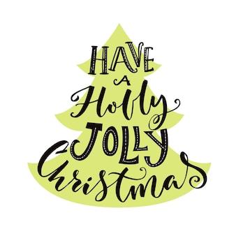 Tener una tarjeta de felicitación navideña de holly jolly con tipografía vintage en forma de árbol de navidad
