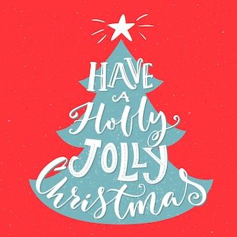Tenga una tarjeta de felicitación holly jolly christmas vintage con tipografía y árbol de navidad