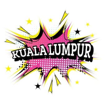 Texto cómico de kuala lumpur en estilo pop art