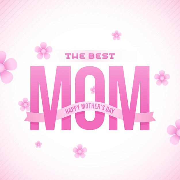 Texto con estilo la mejor mamá del mundo y flores sobre fondo rosa.