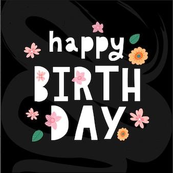 Texto de feliz cumpleaños con flores, carta de banner de vacaciones