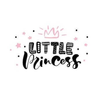 Texto de princesita con una corona para ropa de niña. cita inspiradora, banner.