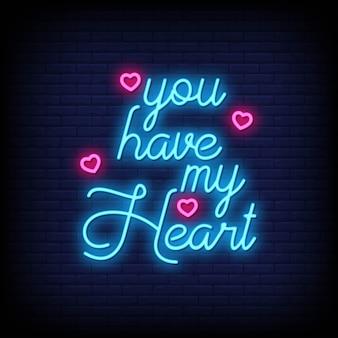 Tienes mi corazón para el póster en estilo neón. citas románticas y palabra en estilo de letrero de neón.