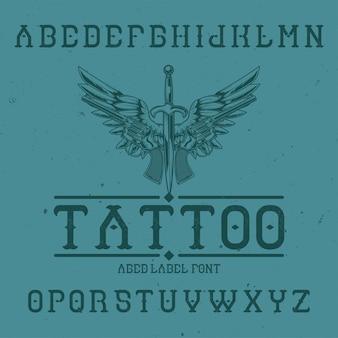Tipo de letra de la etiqueta original llamada '' tattoo ''. bueno para usar en cualquier diseño de etiqueta.