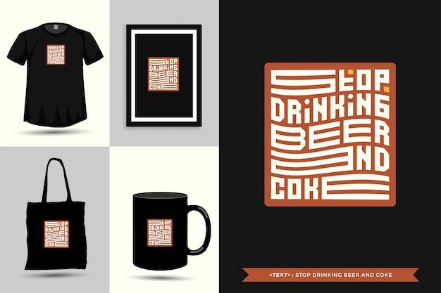 Tipografía cita motivación camiseta deja de beber cerveza y coca cola para imprimir. cartel de plantilla de diseño vertical de letras tipográficas, taza, bolso de mano, ropa y mercancía
