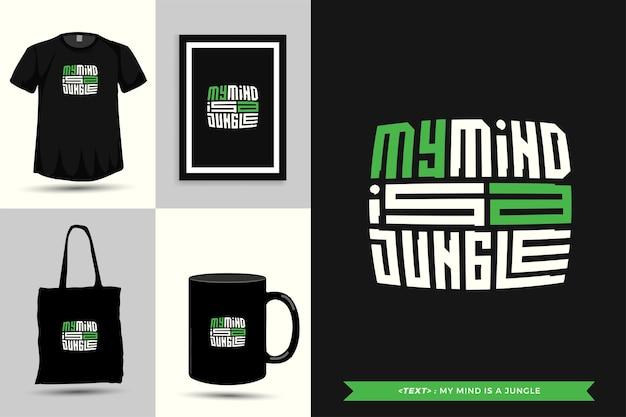 Tipografía cita motivación camiseta mi mente es una jungla para imprimir. cartel de plantilla de diseño vertical de letras tipográficas, taza, bolso de mano, ropa y mercancía