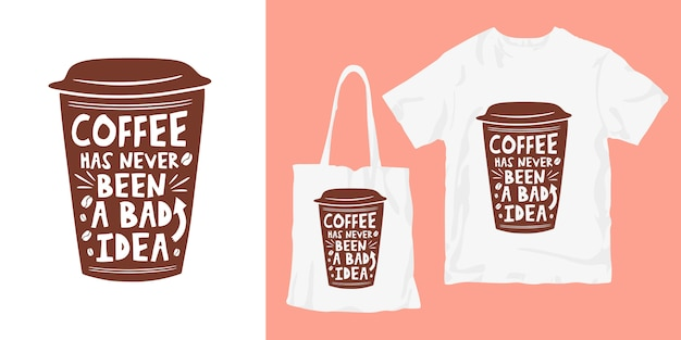 Tipografía de citas de café con mercancía de camiseta de póster de taza
