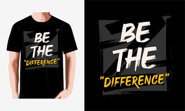 Sé la tipografía de diferencia para el diseño de camisetas vector premium
