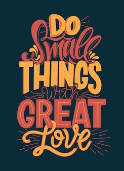 Tipografía do small things with great love.