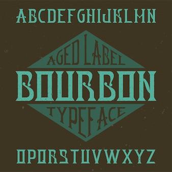Tipografía de etiqueta vintage llamada bourbon.