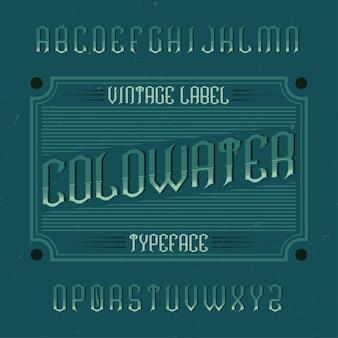 Tipografía de etiqueta vintage llamada coldwater.
