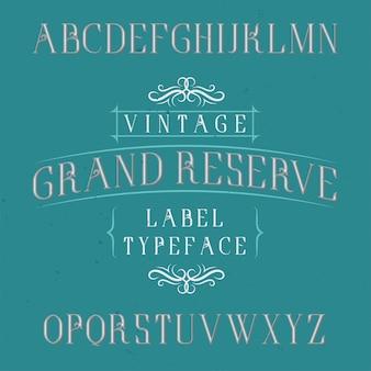 Tipografía de etiqueta vintage llamada grand reserve.