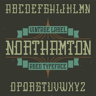 Tipografía de etiqueta vintage llamada northamton.
