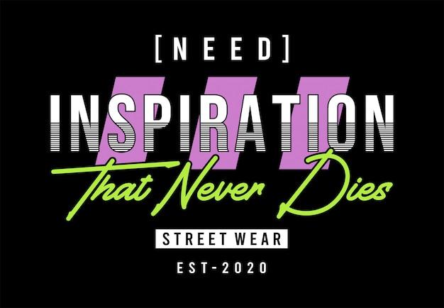 Tipografía de inspiración para camiseta estampada