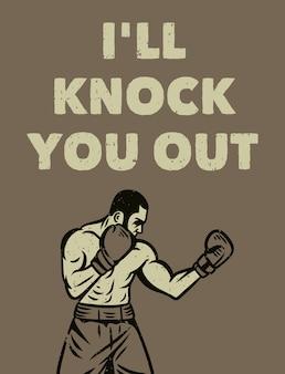 La tipografía del lema de la cita del boxeo te deja inconsciente con la ilustración del boxeador en estilo retro vintage