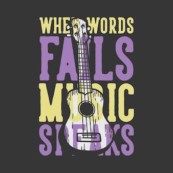 Tipografía de lema de diseño de camiseta cuando las palabras fallan, la música habla con la ilustración vintage de ukelele