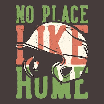 Tipografía de lema de diseño de camiseta no hay lugar como el hogar con ilustración vintage de casco de béisbol