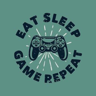 Tipografía de lema vintage comer repetir juego de sueño