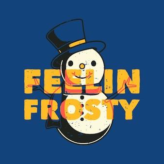 Tipografía de lema vintage feelin frosty para diseño de camiseta