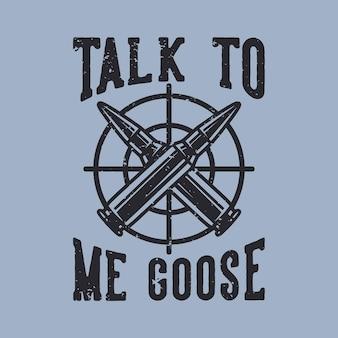 Tipografía de lema vintage habla conmigo ganso