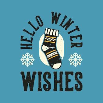 Tipografía de lema vintage hola invierno desea para el diseño de camisetas