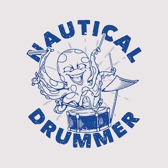 Tipografía de lema vintage pulpo baterista náutico tocando la batería para el diseño de la camiseta