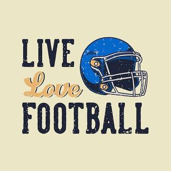 Tipografía de lema vintage en vivo amor fútbol