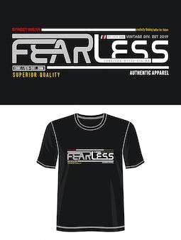 Tipografía sin miedo para camiseta estampada