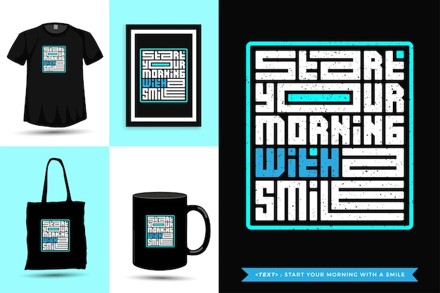 Tipografía de moda cita motivación camiseta comienza tu mañana con una sonrisa. plantilla de diseño vertical de letras tipográficas