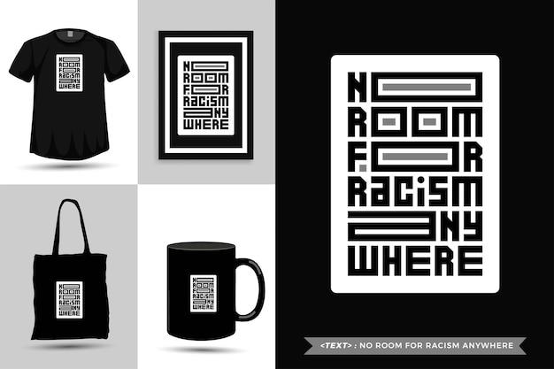 Tipografía de moda cita motivación camiseta no hay espacio para el racismo en cualquier lugar para imprimir. plantilla de tipografía vertical para mercancía