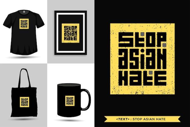 Tipografía de moda citar motivación camiseta detener el odio asiático para imprimir. plantilla de tipografía vertical para mercancía