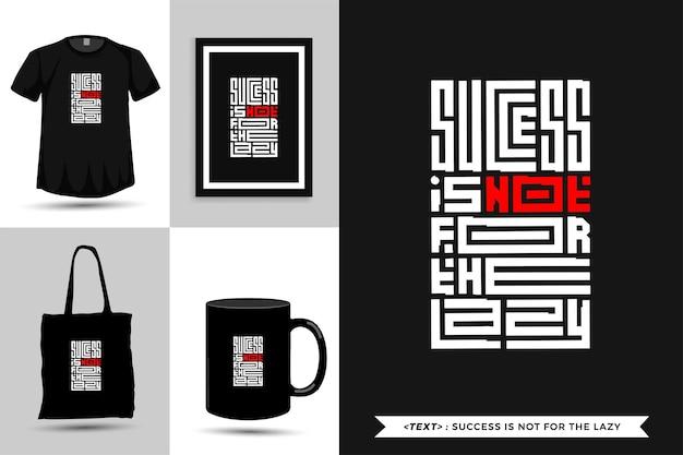 Tipografía de moda citar motivación el éxito de la camiseta no es para los perezosos para imprimir. cartel de plantilla de diseño vertical de letras tipográficas, taza, bolso de mano, ropa y mercancía