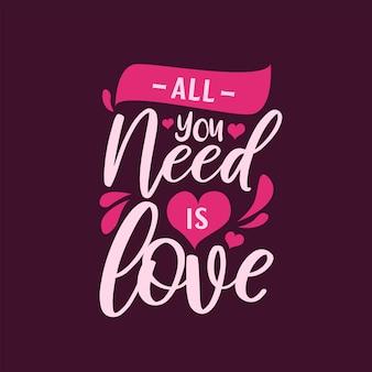Tipografía motivacional todo lo que necesitas es amor