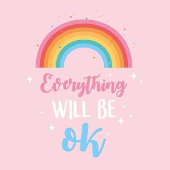 Todo estará bien arcoíris, mensaje positivo inspirador.
