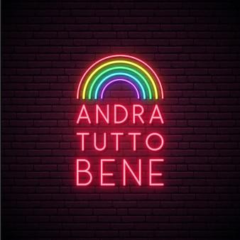 Todo estará bien letrero de neón. traducción del texto italiano andra tuto bene: todo estará bien.