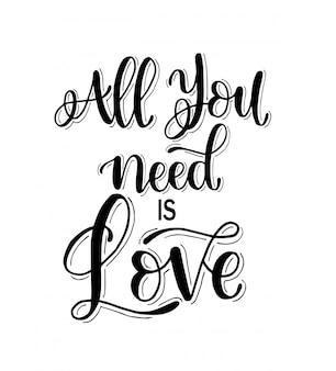 Todo lo que necesitas es amor. cita motivacional, ilustración