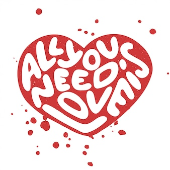 Todo lo que necesitas es amor, letras dibujadas a mano.