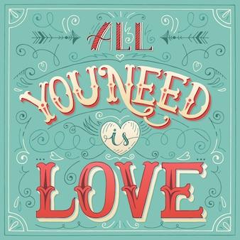 'todo lo que necesitas es amor' letras de mano para imprimir