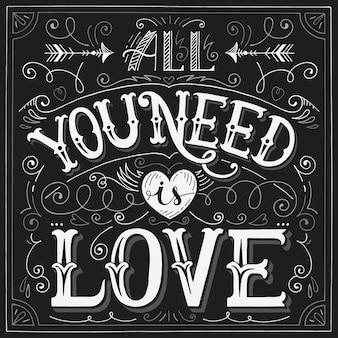 Todo lo que necesitas es amor tarjeta de letras a mano