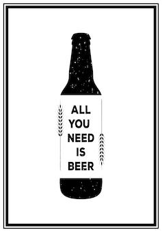 Todo lo que necesitas es cerveza - cita fondo tipográfico