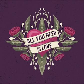 Todo lo que necesitas es una cita de amor en una cinta con corazón y flores.