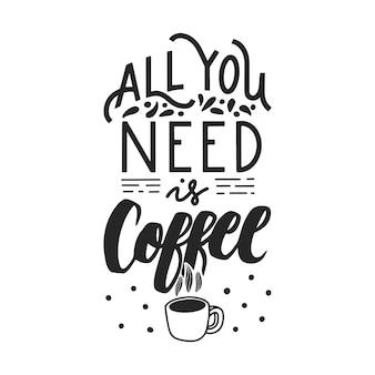 Todo lo que necesitas es una cita de letras de café