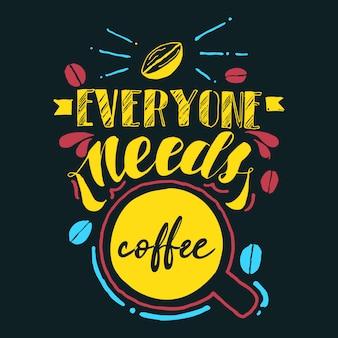 Todo el mundo necesita cafe
