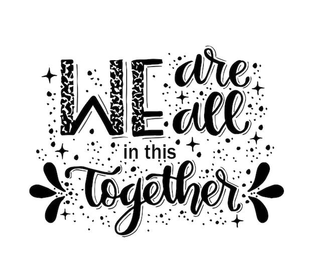 Todos estamos juntos en esto, rotulación a mano, cita motivacional
