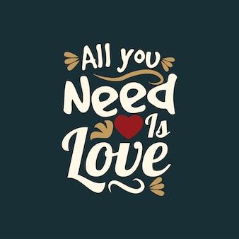 Todos necesitan amor tipografía agradable.